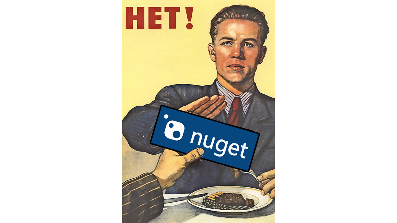 An old Soviet anti-alcohol public awareness poster. A young man refuses a glass of alcohol with the Russian word 'HET!' ('nyet!'). The slide has been edited to replace the alcoholic drink with the NuGet package manager logo.